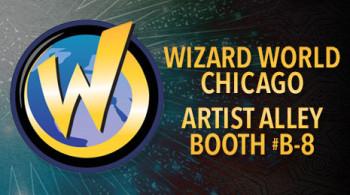 Wizard World Chicago Comic-Con Artist Alley Booth B-8