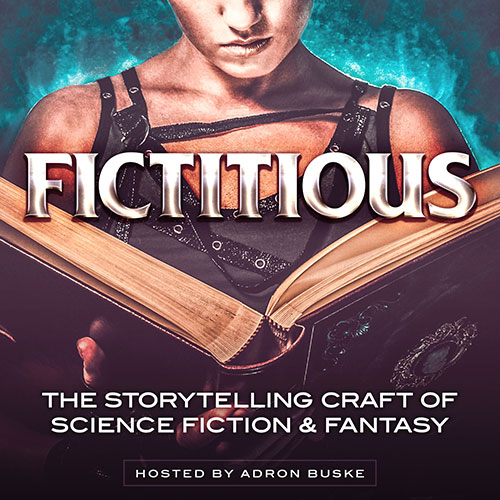 Fictitious - A Podcast about the storytelling craft of Science Fiction and Fantasy, hosted by Adron Buske