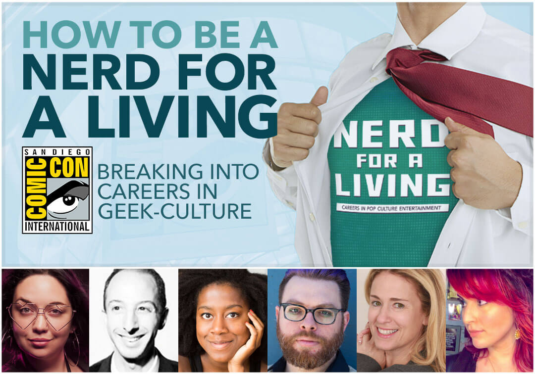 How to be a Nerd for a Living - San Diego Comic-Con 2018