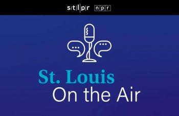 St. Louis On The Air —St. Louis Public Radio / NPR